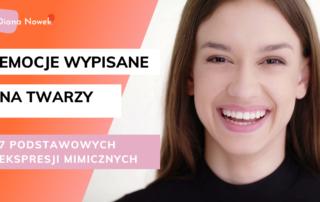 7 podstawowych ekspresji mimicznych _Video_Diana Nowek